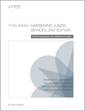 This Week: Hardening Junos Devices, 2nd Edition