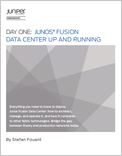 Day One: Junos Fusion Data Center Up and Running
