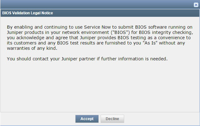 BIOS Validation Legal Notice on Service Now End Customer