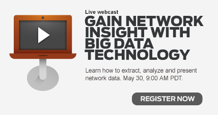 Live Webcast: Gain Network Insight with Big Data Technology